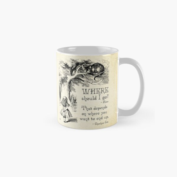 Alice in Wonderland - Cheshire Cat Quote - Where Should I go? - 0118 Classic Mug