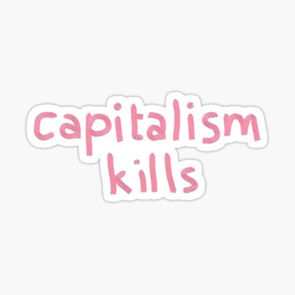 capitalism kills Sticker