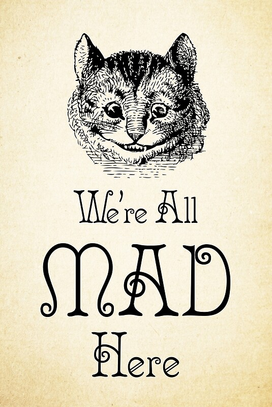 Quot Alice In Wonderland Quote Cheshire Cat We Re All Mad