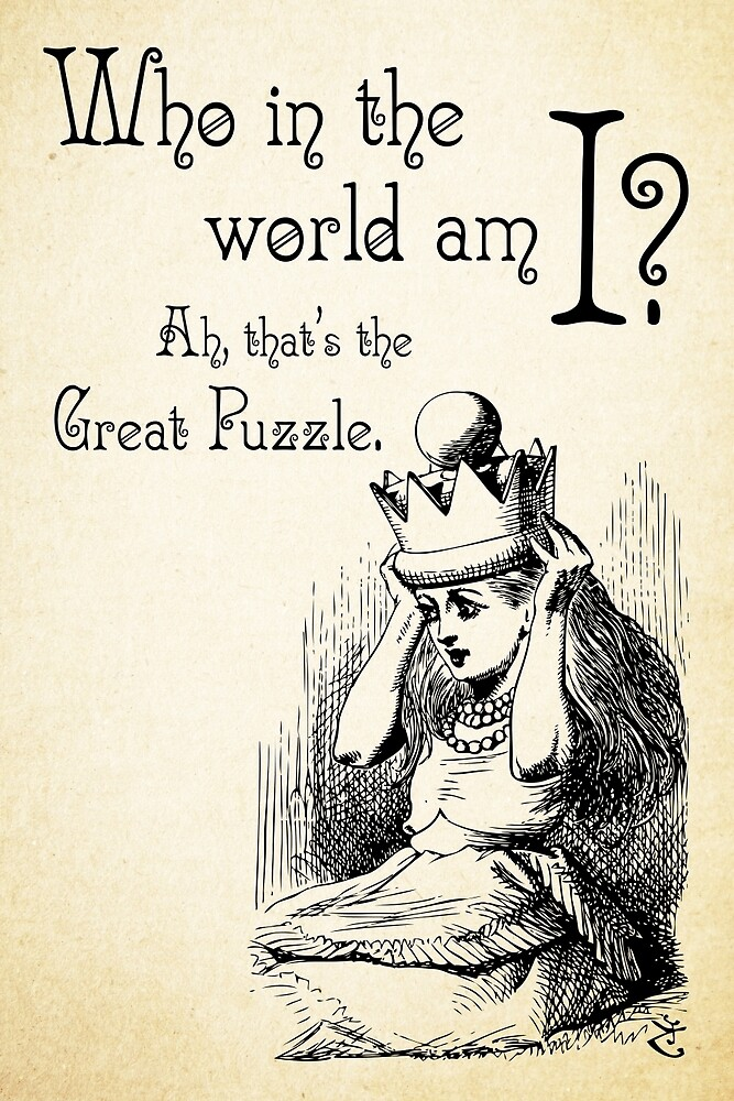 Quot Alice In Wonderland Quote Who In The World Am I Ah
