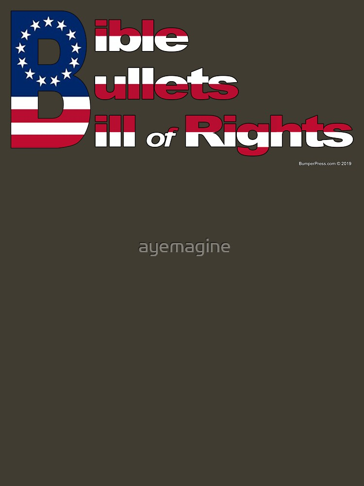 Bible, Bullets and Bill of Rights by ayemagine