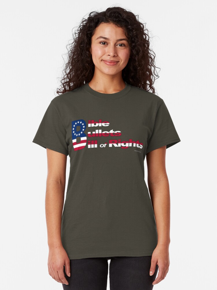 Alternate view of Bible, Bullets and Bill of Rights Classic T-Shirt