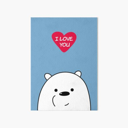 Ice Bare Loves You Art Board Print