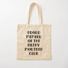 Proud Member of the Filthy Mouthed Club  Cotton Tote Bag