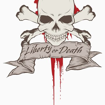 Liberty or Death by grym