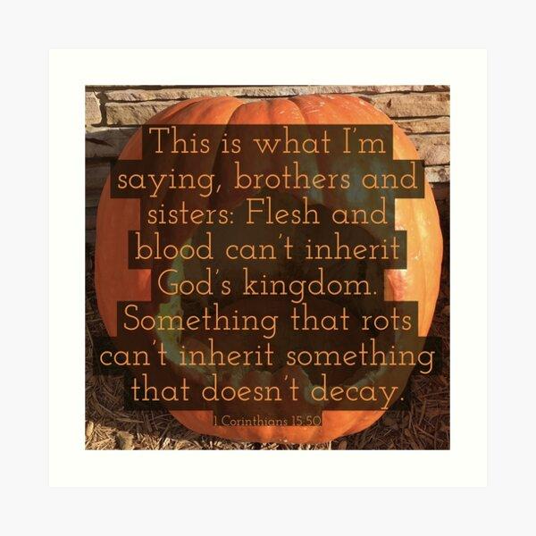 Inherit the God's Kingdom - Verse Image from 1 Corinthians 15:50 Art Print