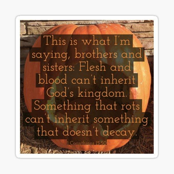 Inherit the God's Kingdom - Verse Image from 1 Corinthians 15:50 Sticker