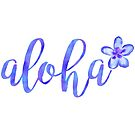 Aloha Hawaii Blue Watercolor Quote by blueskywhimsy