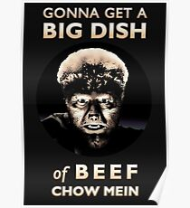 Gonna Get a Big Dish of Beef Chow Mein Poster