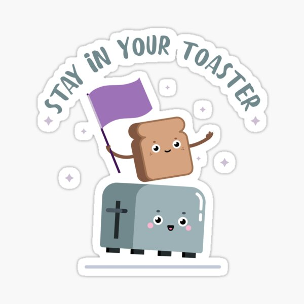 Stay in your Toaster Color Guard Sticker