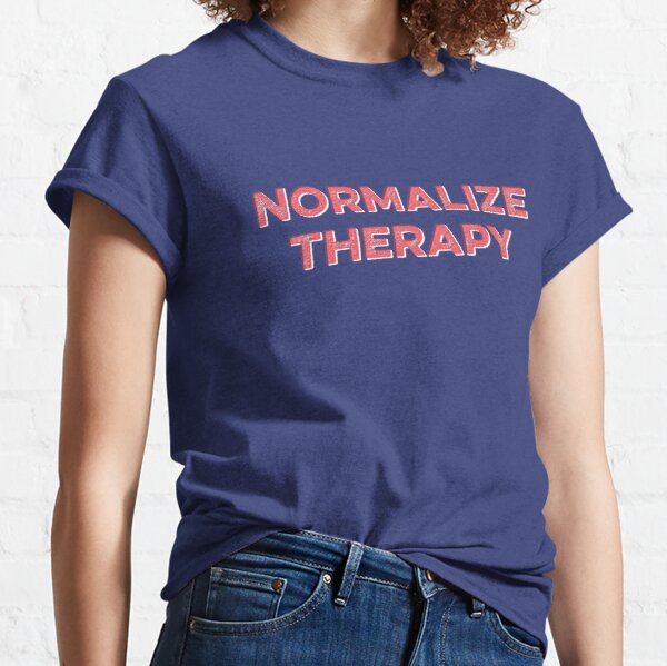 Normalize Therapy Classic T-Shirt