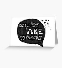 Computers Are Vulnerable Greeting Card