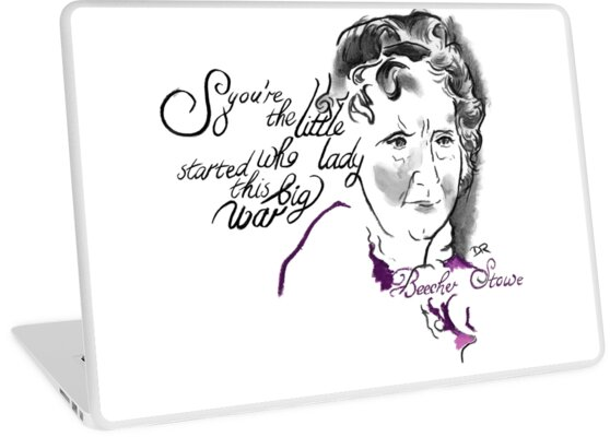 Harriet Beecher Stowe Picture Quote - The Little Lady by Douglas Rickard