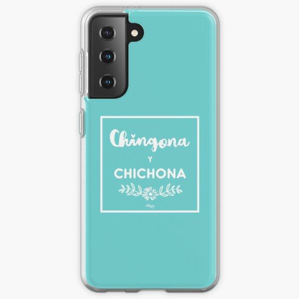 Chingona Y Chichona Samsung Galaxy Soft Case