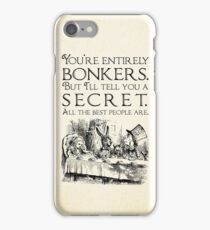 Alice in Wonderland -  You're entirely bonkers -  Mad Hatter Quote 0189 iPhone Case/Skin