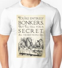 Alice in Wonderland -  You're entirely bonkers -  Mad Hatter Quote 0189 T-Shirt