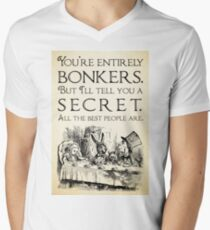 Alice in Wonderland -  You're entirely bonkers -  Mad Hatter Quote 0189 V-Neck T-Shirt