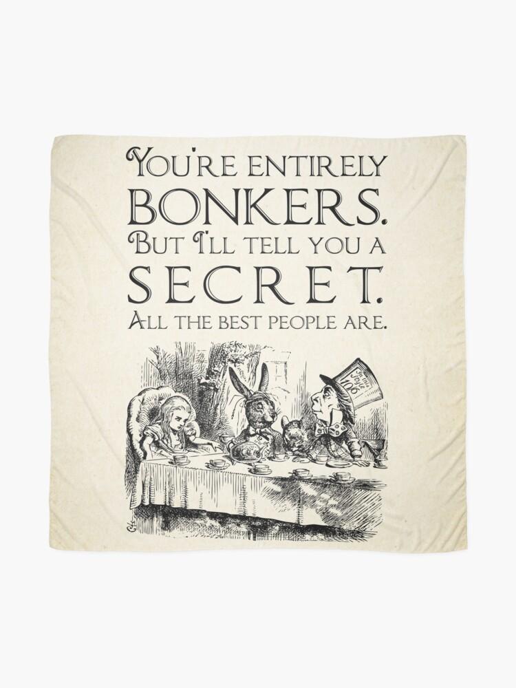 Alternative Ansicht von Alice im Wunderland - Sie sind völlig verrückt - Mad Hatter-Zitat 0189 Tuch