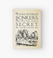 Alice in Wonderland -  You're entirely bonkers -  Mad Hatter Quote 0189 Hardcover Journal