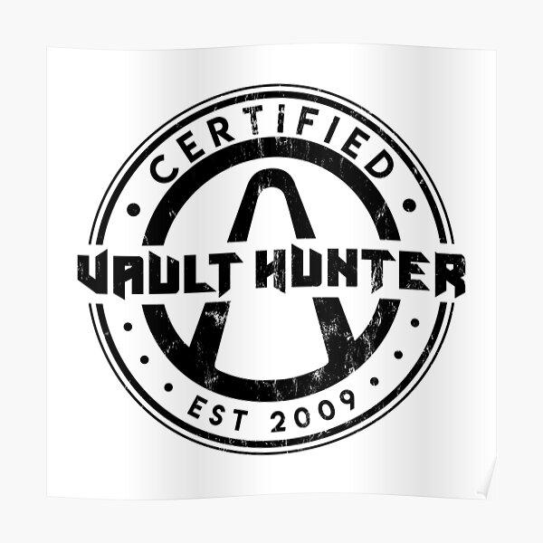 Certified Vault Hunter (Borderlands) Poster