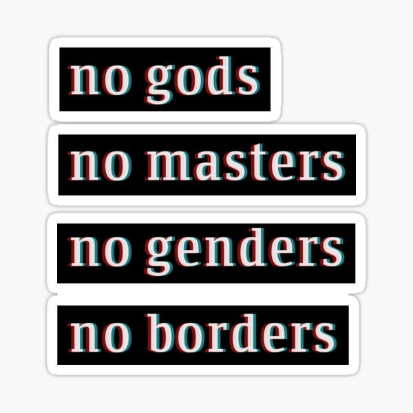 no gods no masters no genders no borders Sticker