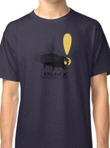 Thinker fly, I buzz therefore I am Classic T-Shirt