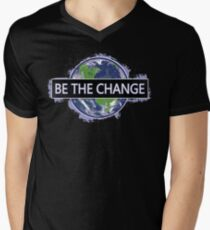 Be The Change ! T-Shirt