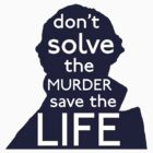 Don't Solve The Murder, Save The Life by Elly190712