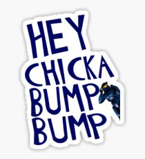 Hey Chicka Bump Bump Sticker