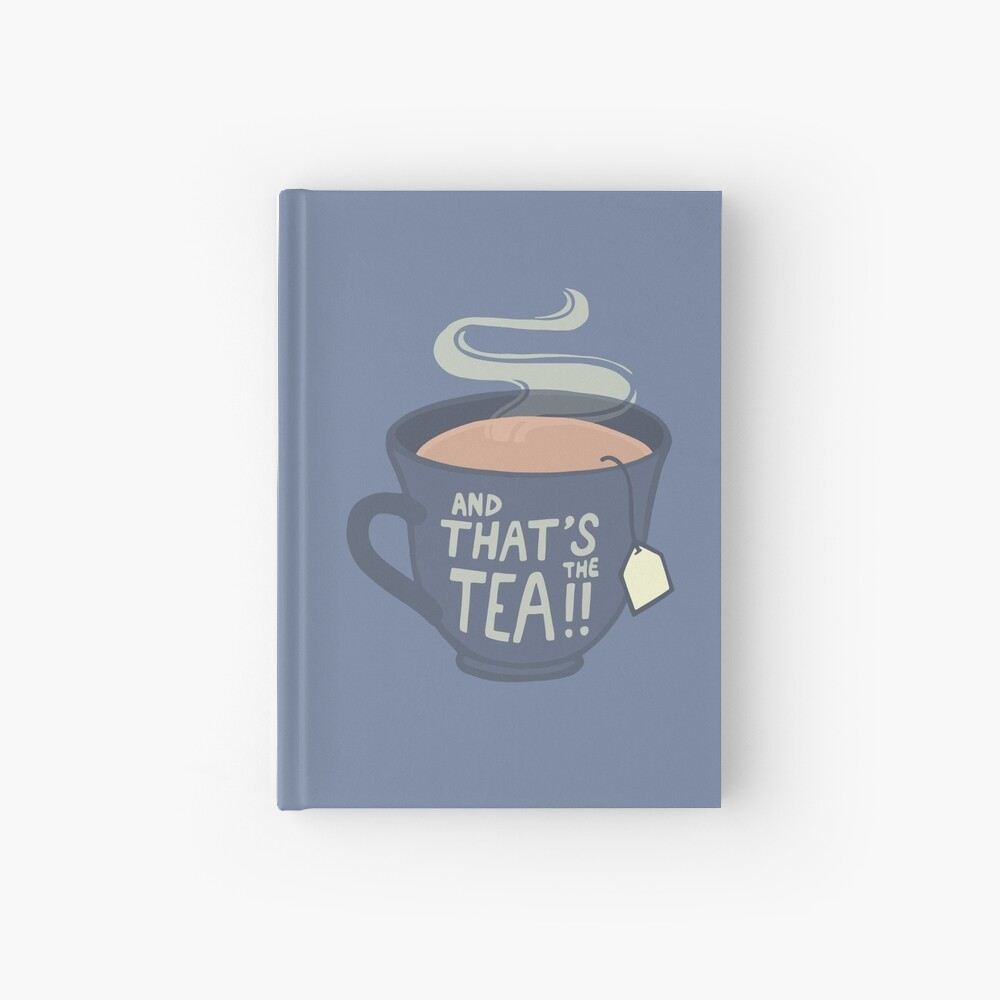 And That's the Tea!! Hardcover Journal