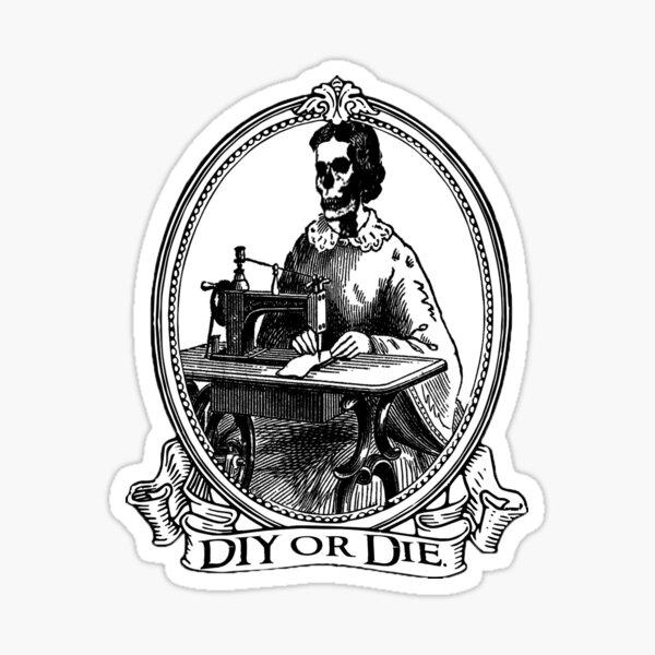 DIY OR DIE Sticker
