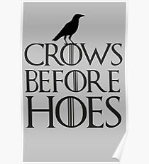 Crows before hoes Poster