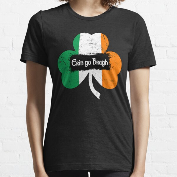 Erin go Bragh - Ireland Forever Essential T-Shirt