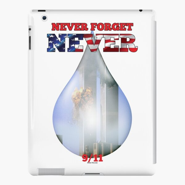 9/11 Never Forget NEVER Tear iPad Snap Case
