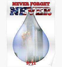 9/11 Never Forget NEVER Tear Poster