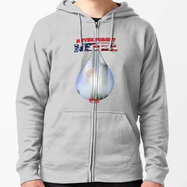 9/11 Never Forget NEVER Tear Zipped Hoodie