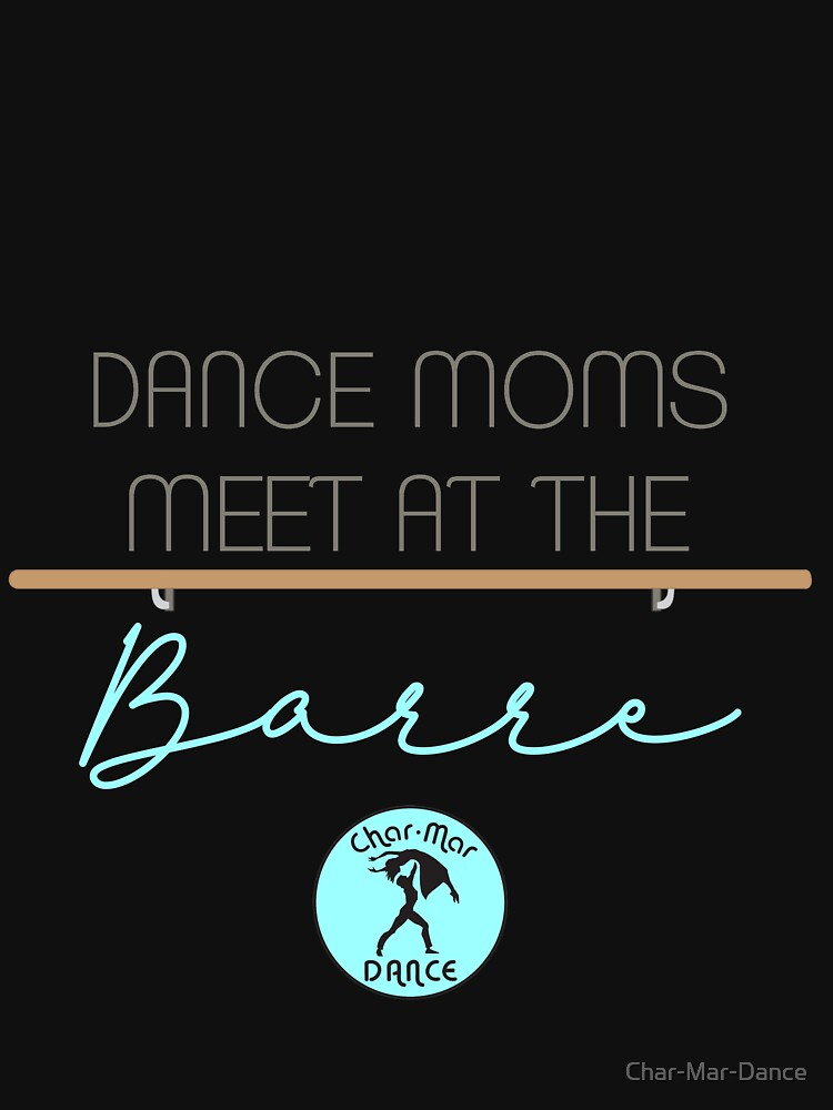 Dance Moms meet at the barre.  by Char-Mar-Dance