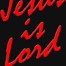 Jesus Christ, Jesus is Lord, Bible verse by Gladwigshausen