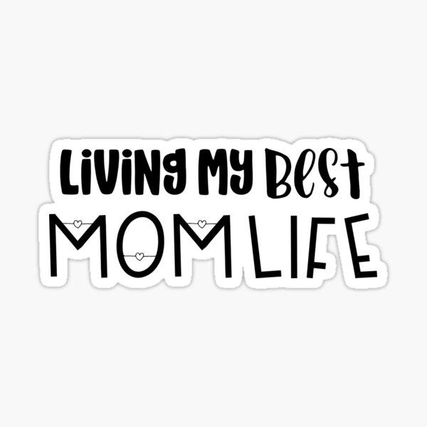 Best Mom Life Sticker