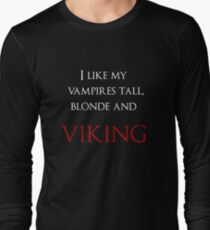 I like my vampires tall, blond and Viking (white and red text) Long Sleeve T-Shirt
