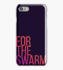 For the Swarm iPhone Case/Skin