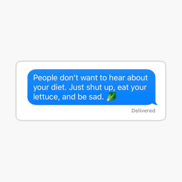 Shut Up and Eat Your Lettuce Sticker