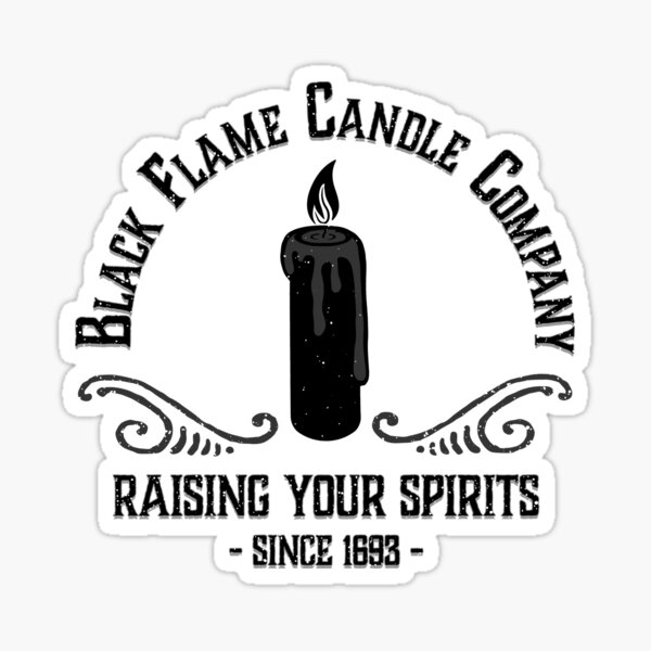 Black Flame Candle Company - Raising Your Spirits Since 1693 - Halloween Sticker