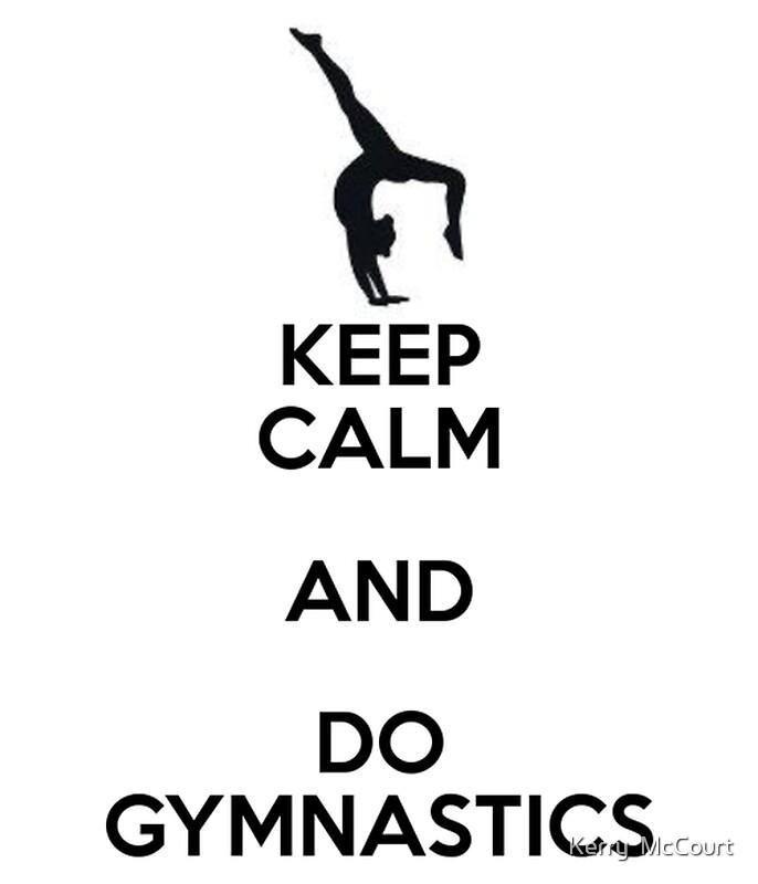 KEEP CALM BECAUSE I'M A GYMNAST Poster | Oréane | Keep ...  |Keep Calm Gymnastics