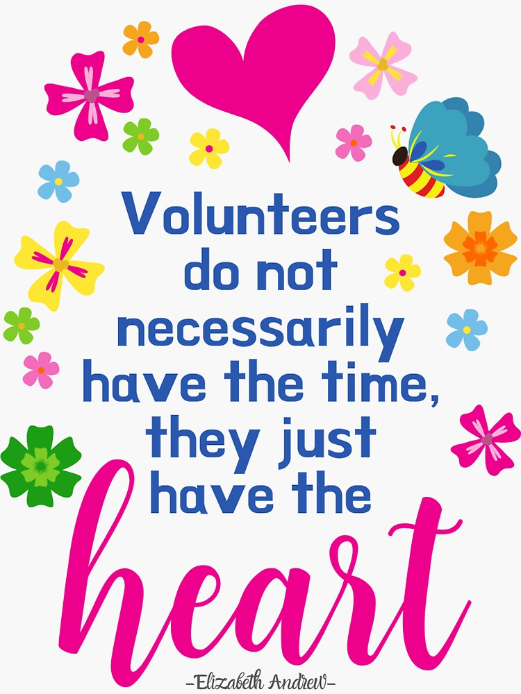 Volunteers Have the Heart by appreciation