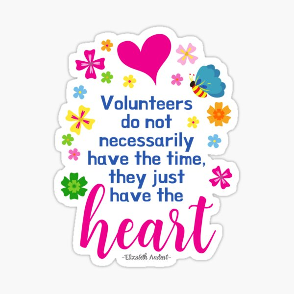 Volunteers Have the Heart Sticker