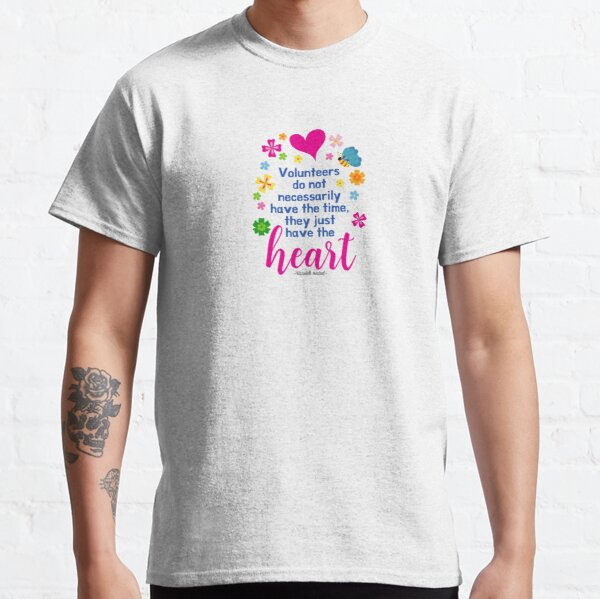 Volunteers Have the Heart Classic T-Shirt