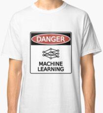 Danger: Machine Learning Classic T-Shirt