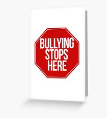 Bullying stops here Greeting Card