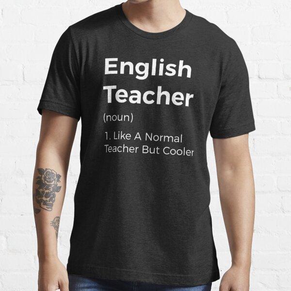 English Teacher Like A Normal Teacher But Cooler Essential T-Shirt